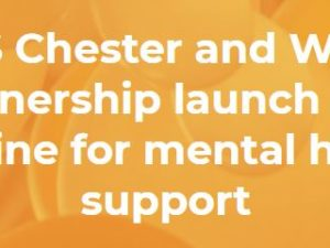 NHS Chester and Wirral Partnership launch new helpline for mental health support